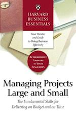 Harvard Business Essentials Managing Projects Large and Small (Harvard Business Essentials)