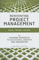 Reinventing Project Management af Aaron J Shenhar, Dov Dvir