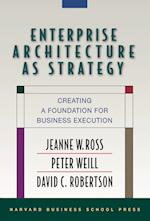 Enterprise Architecture As Strategy af David C Robertson, Peter Weill, David Robertson