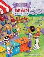 What to Do When Your Brain Gets Stuck (What to Do Guides for Kids)