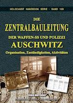 Die Zentralbauleitung Der Waffen-SS Und Polizei Auschwitz