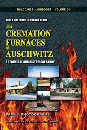 The Cremation Furnaces of Auschwitz, Part 3: Photographs