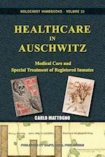 Healthcare in Auschwitz (Holocaust Handbook S, nr. 33)