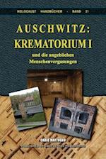 Auschwitz: Krematorium I: und die angeblichen Menschenvergasungen