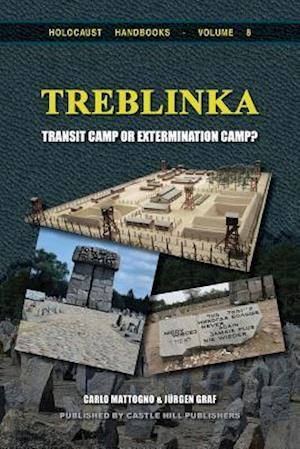 Treblinka: Extermination Camp or Transit Camp?