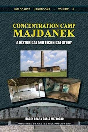 Concentration Camp Majdanek: A Historical and Technical Study