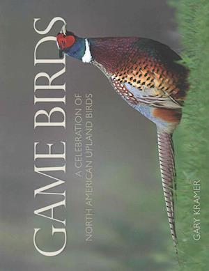 Bog, hardback Game Birds (Ring-Necked Pheasant Cover) af Gary Kramer