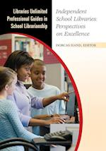 Independent School Libraries (Libraries Unlimited Professional Guides in School Librarianship)