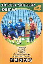 Dutch Soccer Drills: Dribbling, Passing, Shooting, Combination Play and Small Sided Games