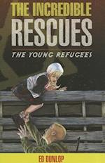 The Incredible Rescues (Young Refugees, nr. 3)