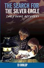 Search for Silver Eagle (Young Refugees, nr. 2)