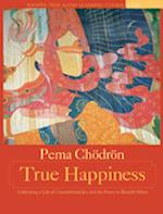 True Happiness af Pema Chodron