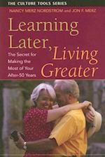 Learning Later, Living Greater (Culture Tools)