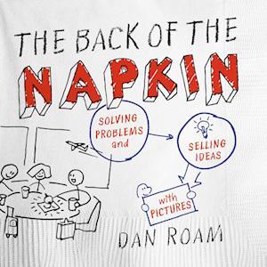 Bog paperback The Back of the Napkin af Dan Roam