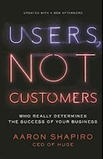 Users, Not Customers