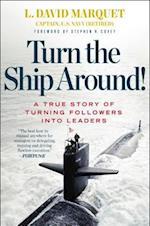 Turn the Ship Around! af L. David Marquet