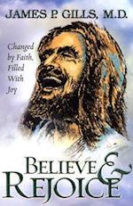 Believe & Rejoice af James P. Gills