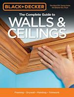 The Complete Guide to Walls & Ceilings (Black & Decker Complete Guide)