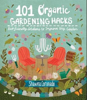 Bog, paperback 101 Organic Gardening Hacks af Shawna Coronado