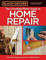 Black & Decker the Complete Photo Guide to Home Repair (Black & Decker Complete Guide)
