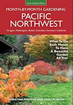 Pacific Northwest Month-by-Month Gardening (MONTH BY MONTH GARDENING)