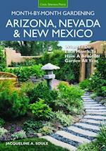Arizona, Nevada & New Mexico Month-by-Month Gardening (MONTH BY MONTH GARDENING)