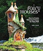 Fairy Houses af Sally J. Smith