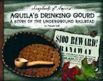Aquila's Drinking Gourd (Scrapbooks of America)