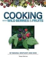 Cooking Wild Berries Fruits In, KY, Oh (Foraging Cookbooks)