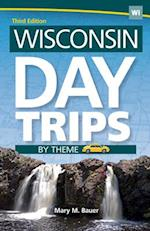 Wisconsin Day Trips by Theme af Mary M. Bauer