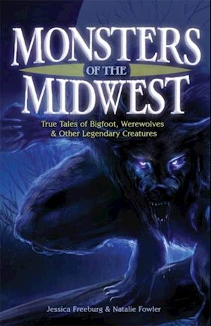 Monsters of the Midwest af Jessica Freeburg, Natalie Fowler