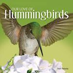 Our Love of Hummingbirds