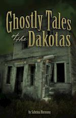 Ghostly Tales of the Dakotas (Ghostly Tales)