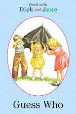 Guess Who (Read With Dick and Jane)