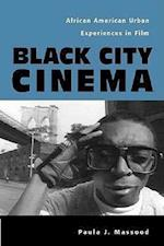 Black City Cinema (Culture and the Moving Image)