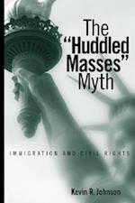 The Huddled Masses Myth