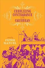 Creolizing Contradance in the Caribbean (Studies in Latin American and Caribbean Music Series)