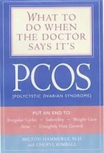 What to Do When the Doctor Says it's Pcos af Cheryl Kimball, Milton Hammerly