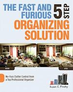 The Fast and Furious Five Step Organizing Solution