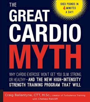 Bog, paperback The Great Cardio Myth af Craig Ballantyne