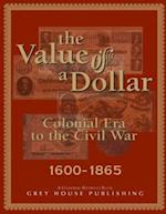 The Value of a Dollar 1600-1865 Colonial to Civil War