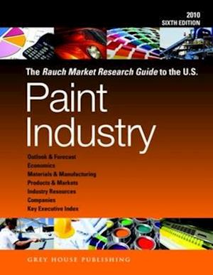 Rauch Market Research Guide to the Us Paint Industry, 2010