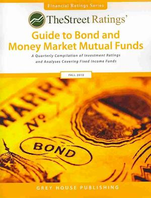 Thestreet Ratings Guide to Bond & Money Market Mutual Funds Fall 2010