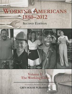 Working Americans, 1880-2011 - Vol. 1 the Working Class, Second Edition