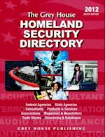 The Grey House Homeland Security Directory 2012 (Grey House Homeland Security Directory)