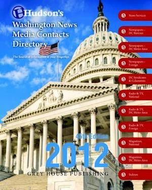Hudson's Washington News Media Contacts Dir. 2011