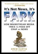 It's Not News, It's Fark