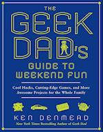 The Geek Dad's Guide to Weekend Fun