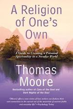 A Religion of One's Own af Thomas Moore