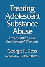 Treating Adolescent Substance Abuse